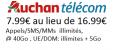 Bon plan Auchan Tel : Forfait sans engagement 40 Go + Appels/SMS/MMS illimités à 7.99€ /mois à vie au lieu de 16.99€ /mois